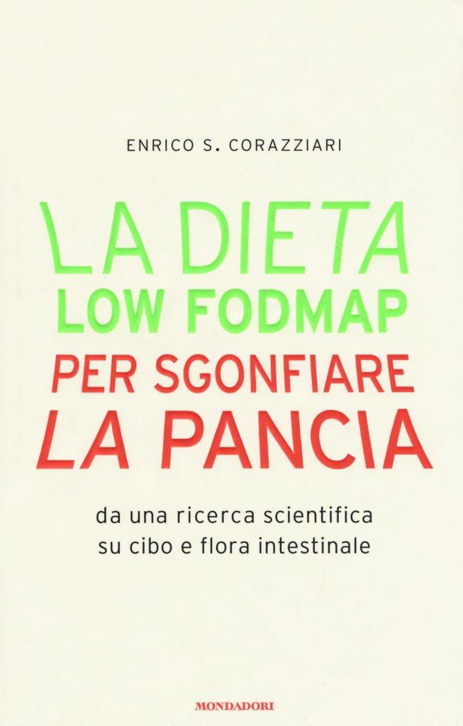 La Dieta Low-FODMAP per sgonfiare la pancia - E.S.Corazziari - Mondadori